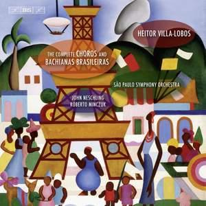 Villa-Lobos - Complete Choros & Bachianas Brasileiras