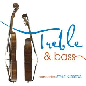 Treble & Bass - Concertos by Ståle Kleiberg Product Image