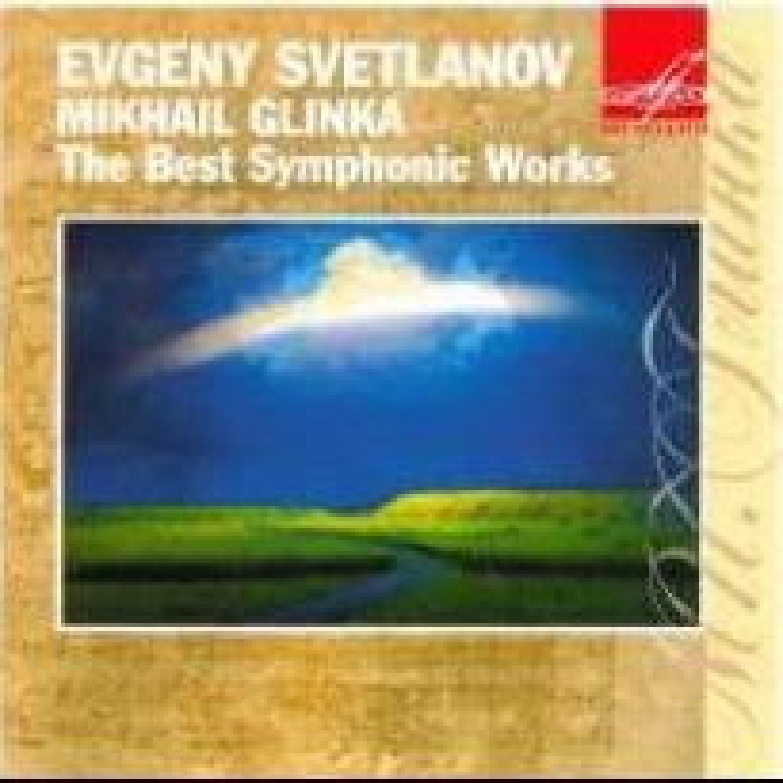 Glinka - The Best Symphonic Works