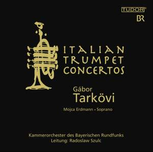 Italian Trumpet Concertos & Arias for Trumpet and Soprano