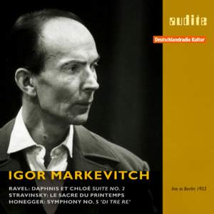 Igor Markevitch conducts Ravel, Stravinsky & Honegger