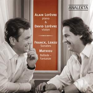 Lefèvre plays Franck, Lekeu & Mathieu