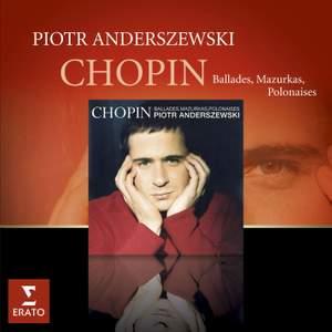 Chopin - Mazurkas, Ballades & Polonaises