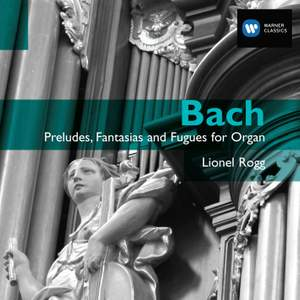 Bach - Preludes, Fantasias and Fugues for Organ