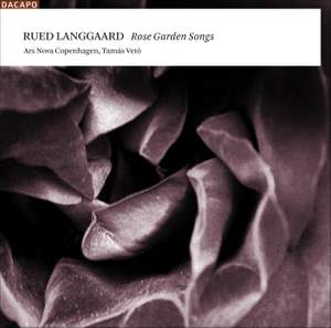 Langgaard - Rose Garden Songs