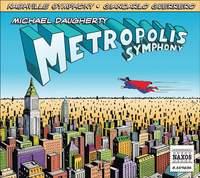 Michael Daugherty - Metropolis Symphony
