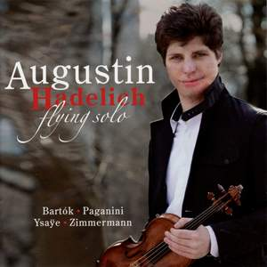 Augustin Hadelich - Flying Solo