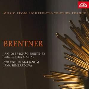 Jan Josef Ignác Brentner: Concertos and Arias