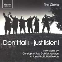 Don't Talk - Just Listen!