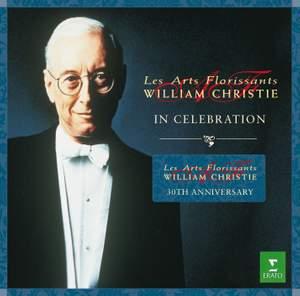 William Christie & Les Arts Florissants - In Celebration