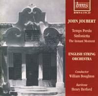 Joubert: Temps Perdu, Sinfonietta and The Instant Moment