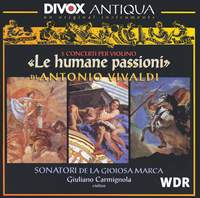 Le Humane Passioni - The Concertos of the Human Passion