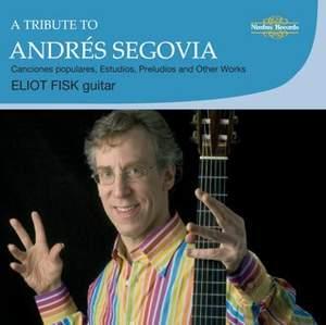 A Tribute to Andrés Segovia