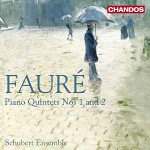 Fauré - Piano Quintets Nos. 1 and 2