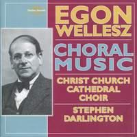 Egon Wellesz - Choral Music