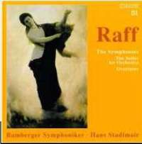 Raff - The Symphonies, The Suites for Orchestra & Overtures