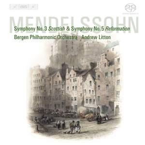 Mendelssohn - Symphonies Nos. 3 & 5