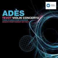 Adès - Tevot, Violin Concerto & Couperin Dances