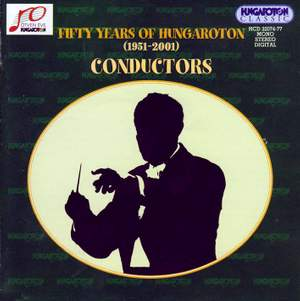Fifty Years of Hungaroton (1951-2001): Conductors