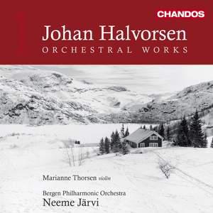 Johan Halvorsen: Orchestral Works Volume 1