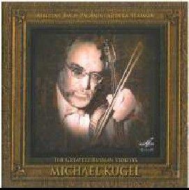The Greatest Russian Violists: Michael Kugel