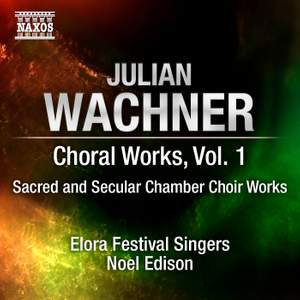 Wachner - Complete Choral Music Volume 1 Product Image