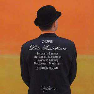 Chopin - Late Masterpieces