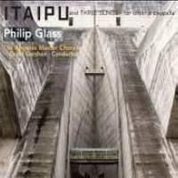 Glass - ITAIPU and Three Songs for choir a capella