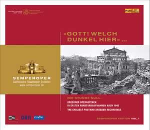 Semperoper Edition Volume 1: Gott! Welch dunkel hier!