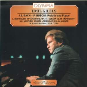 Emil Gilels plays Bach, Beethoven & Ravel