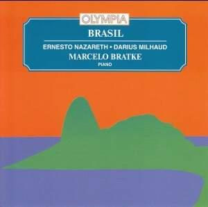 Brasil: Music by Ernesto Nazareth & Darius Milhaud