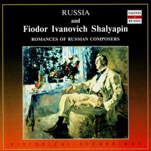 Russia and Fiodor Ivanovich Shalyapin: Romances of Russian Composers