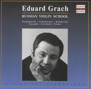 Eduard Grach: The Russian Violin School