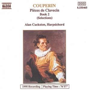 Couperin: Pièces de Clavecin, Book Two (selections)