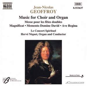 Jean-Nicolas Geoffroy: Music for Choir & Organ