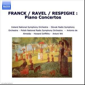 Franck, Respighi & Ravel: Piano Concertos