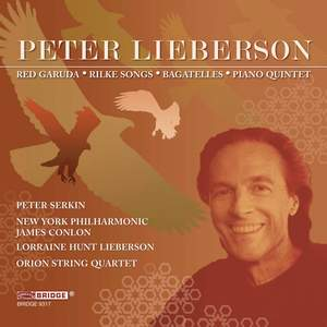 Peter Lieberson - Red Garuda, Bagatelles, Rilke Songs & Piano Quintet Product Image