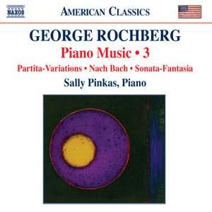 George Rochberg: Piano Music Volume 3
