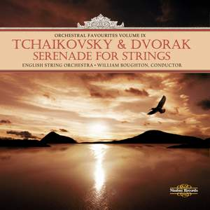 Orchestral Favourites Volume IX - Tchaikovsky & Dvorak Serenades for Strings Product Image