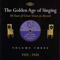 The Golden Age of Singing Vol. 3, 1920 - 1930