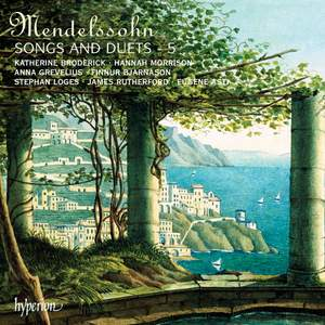 Mendelssohn - Songs & Duets Volume 5