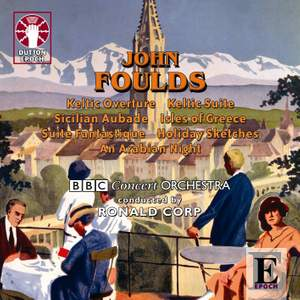 John Foulds: Keltic Suite & Suite Fantastique