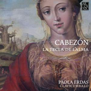 Cabezón: La Tecla de L'alma (The Keyboard of the Soul)