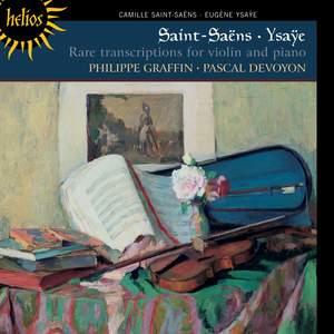 Saint-Saëns & Ysaÿe: Rare transcriptions for violin & piano