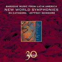 Baroque Music from Latin America: New World Symphonies