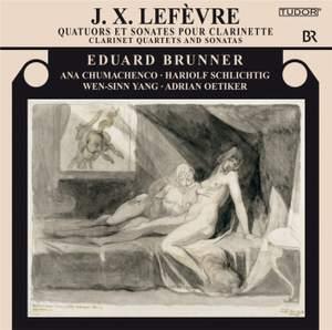 Lefèvre: Clarinet Quartets and Sonatas
