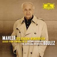 Mahler: Des Knaben Wunderhorn & Symphony No. 10 (Adagio)