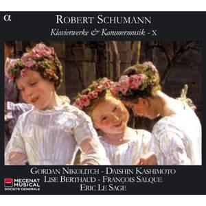 Schumann - Piano Works & Chamber Music X
