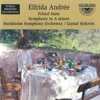 Elfrida Andrée: Fritiof Suite & Symphony in A minor