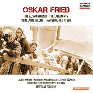 Oskar Fried: The Emigrants & Transfigured Night